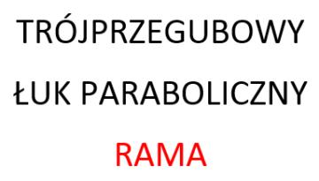 trójprzegubowy łuk paraboliczny rama